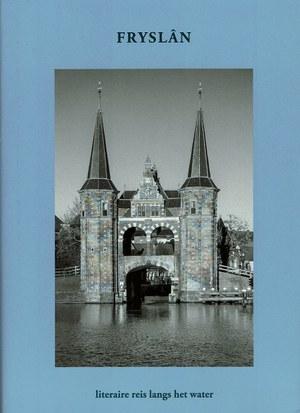 Fryslân, literaire reis langs het water