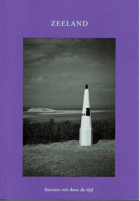 Zeeland - Literaire reis door de tijd